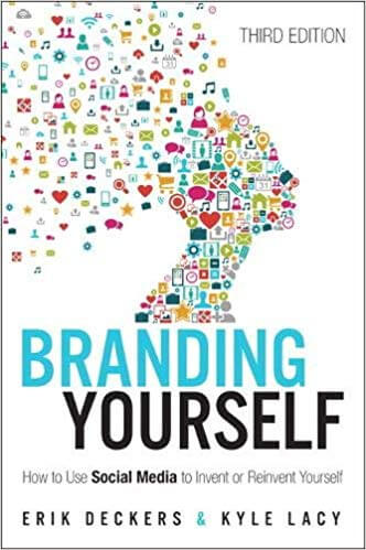 Branding Yourself: How to Use Social Media to Invent or Reinvent Yourself – از Erik Deckers