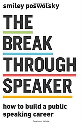 The Breakthrough Speaker: How to Build a Public Speaking Career – از Adam Smiley Poswolsky