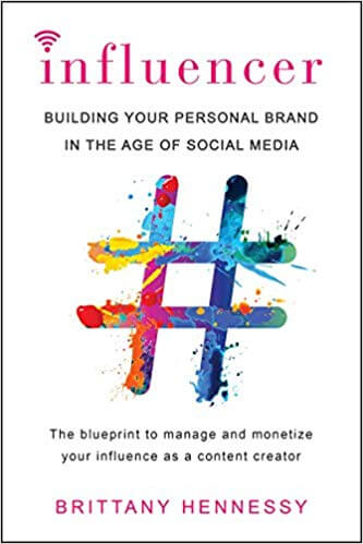 Influencer: Building Your Personal Brand in the Age of Social Media – از Brittany Hennessy