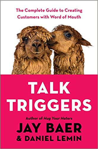 Talk Triggers: The Complete Guide to Creating Customers with Word of Mouth – از Jay Baer and Daniel Lemin