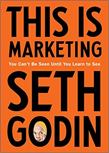 This Is Marketing: You Can't Be Seen Until You Learn to See – از Seth Godin