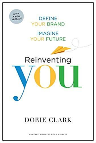 Reinventing You, With a New Preface: Define Your Brand, Imagine Your Future – از Dorie Clark